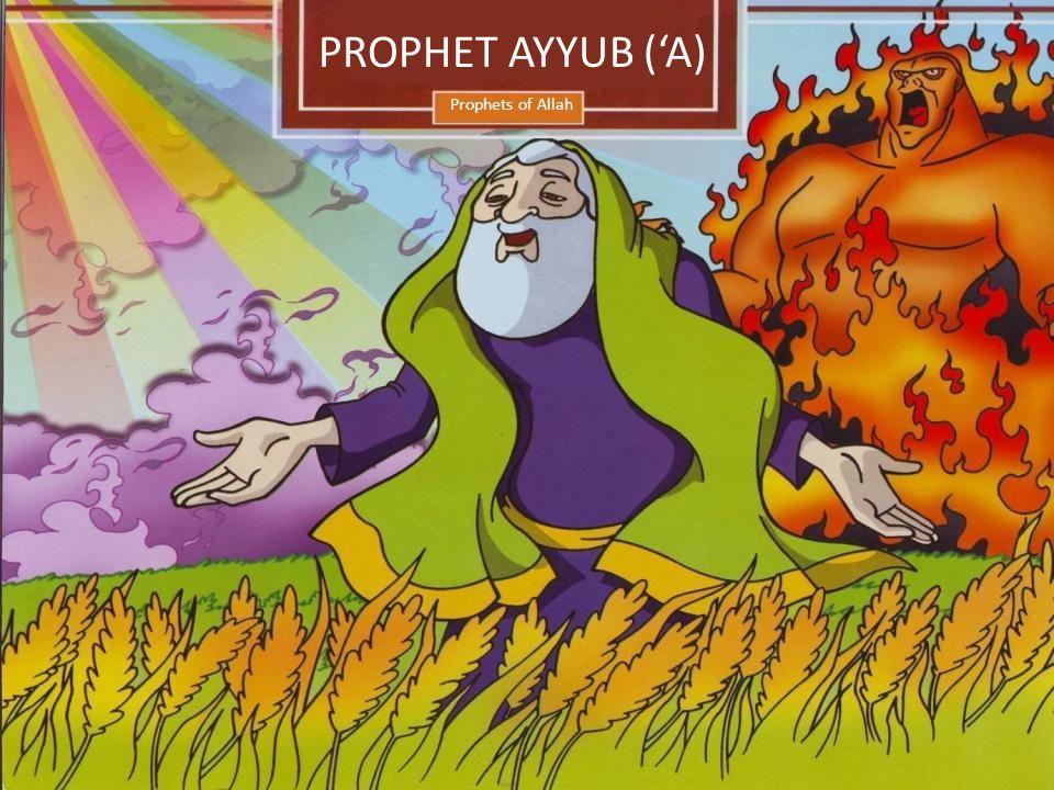 Prophets of Allah PROPHET AYYUB ('A)