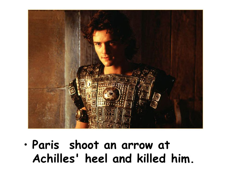 Paris shoot an arrow at Achilles' heel and killed him.