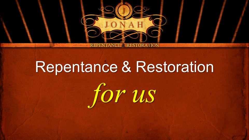 Repentance & Restoration for us