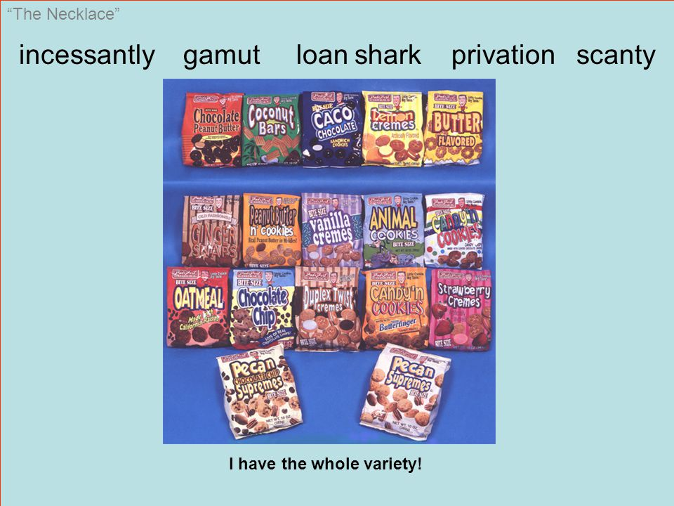 The Necklace incessantly gamut loan shark privation scanty I have the whole variety!