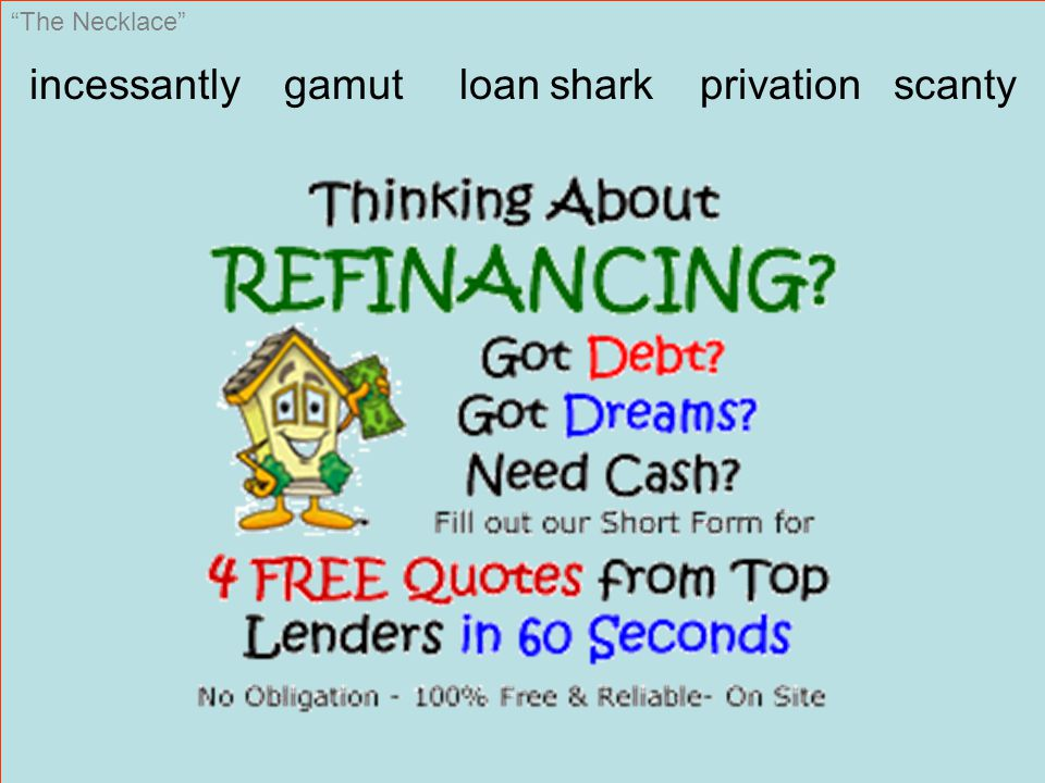 The Necklace incessantly gamut loan shark privation scanty