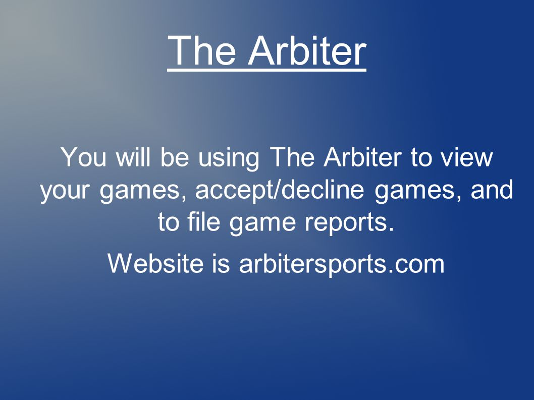 The Arbiter You will be using The Arbiter to view your games, accept/decline games, and to file game reports.