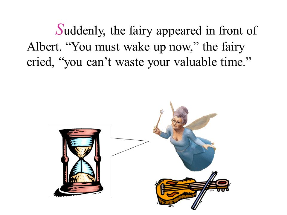 S uddenly, the fairy appeared in front of Albert.