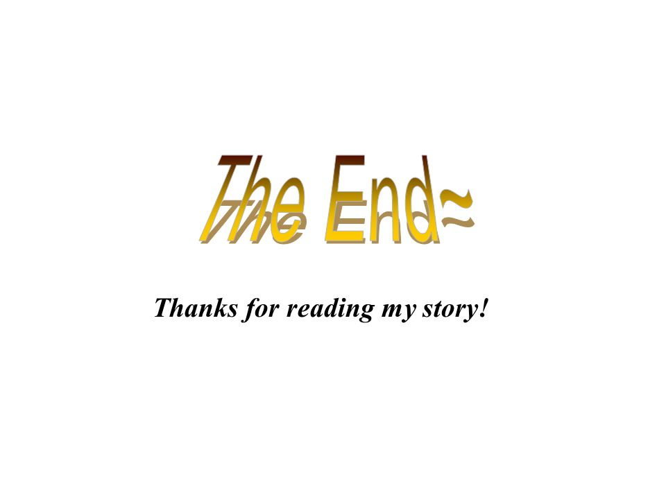 Thanks for reading my story!