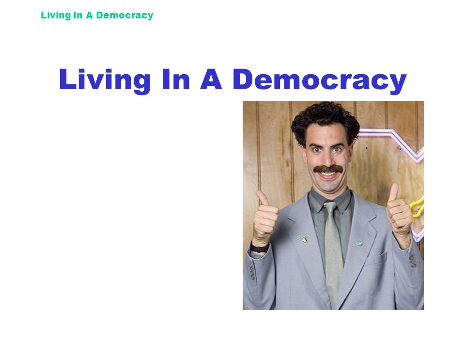 Living In A Democracy