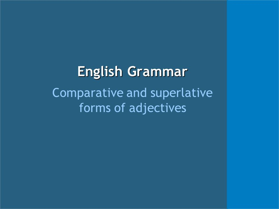 English Grammar Comparative and superlative forms of adjectives
