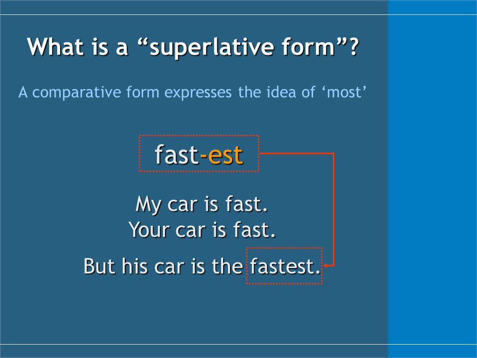What is a superlative form .