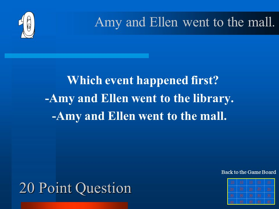 10 Point Question Which event happened first? -Ellen and Amy had a party. -Louann and Amy saw the doll's hand rise into the air. Ellen and Amy had a p