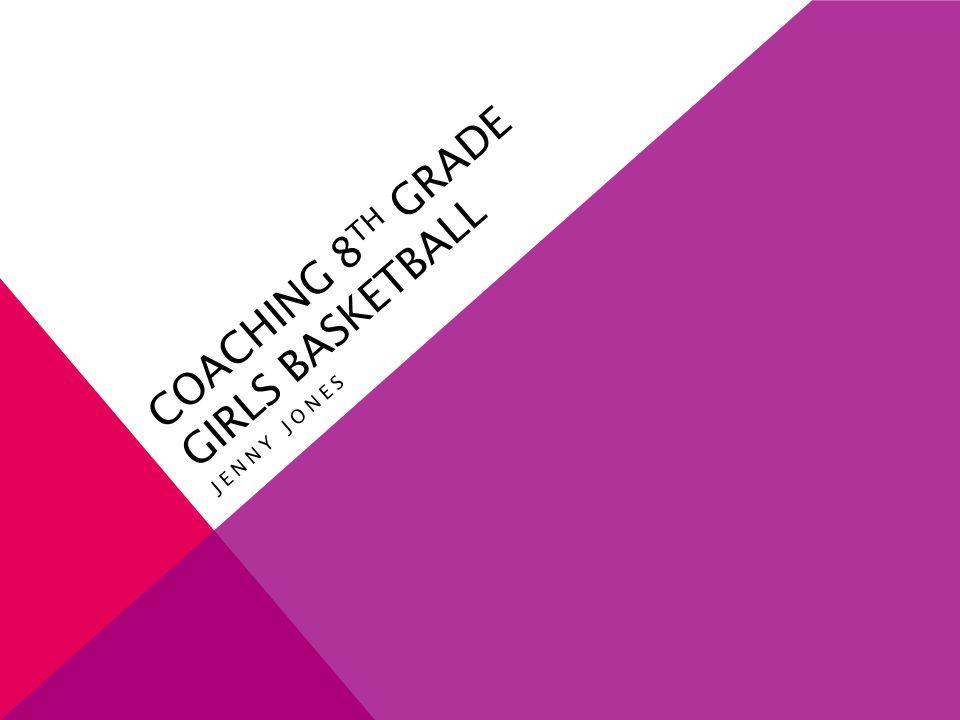 COACHING 8 TH GRADE GIRLS BASKETBALL JENNY JONES