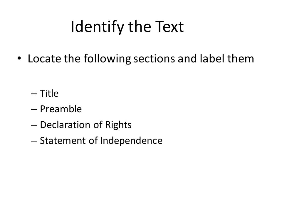 Identify the Text Locate the following sections and label them – Title – Preamble – Declaration of Rights – Statement of Independence