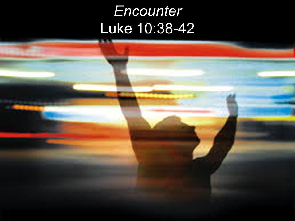 Encounter Luke 10:38-42