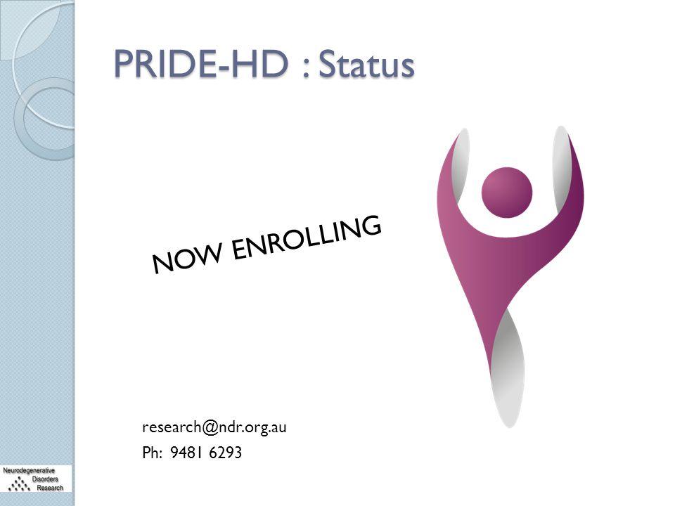 PRIDE-HD : Status NOW ENROLLING research@ndr.org.au Ph: 9481 6293