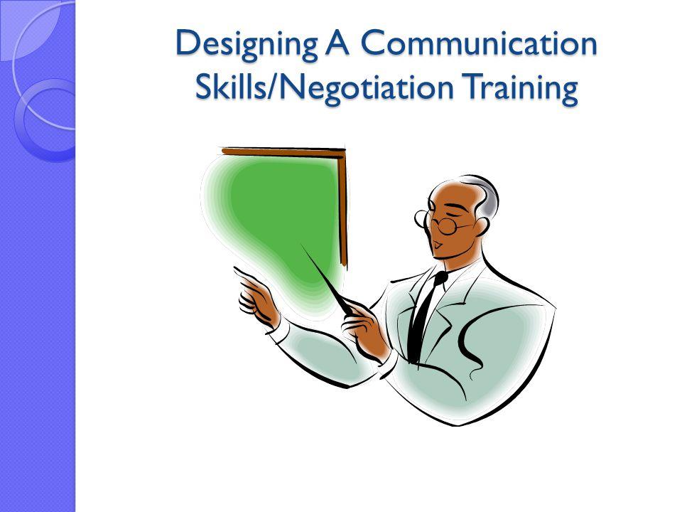 Designing A Communication Skills/Negotiation Training