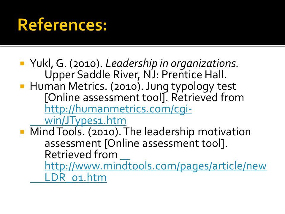  Yukl, G. (2010). Leadership in organizations. Upper Saddle River, NJ: Prentice Hall.