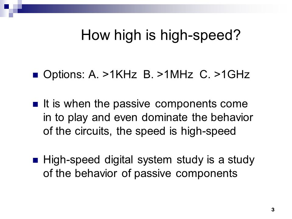 3 How high is high-speed.Options: A. >1KHz B. >1MHz C.
