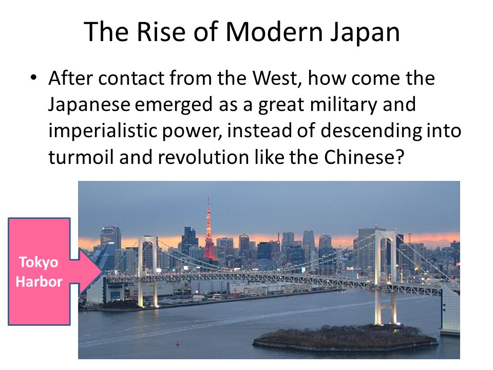The Rise of Modern Japan After contact from the West, how come the Japanese emerged as a great military and imperialistic power, instead of descending into turmoil and revolution like the Chinese.