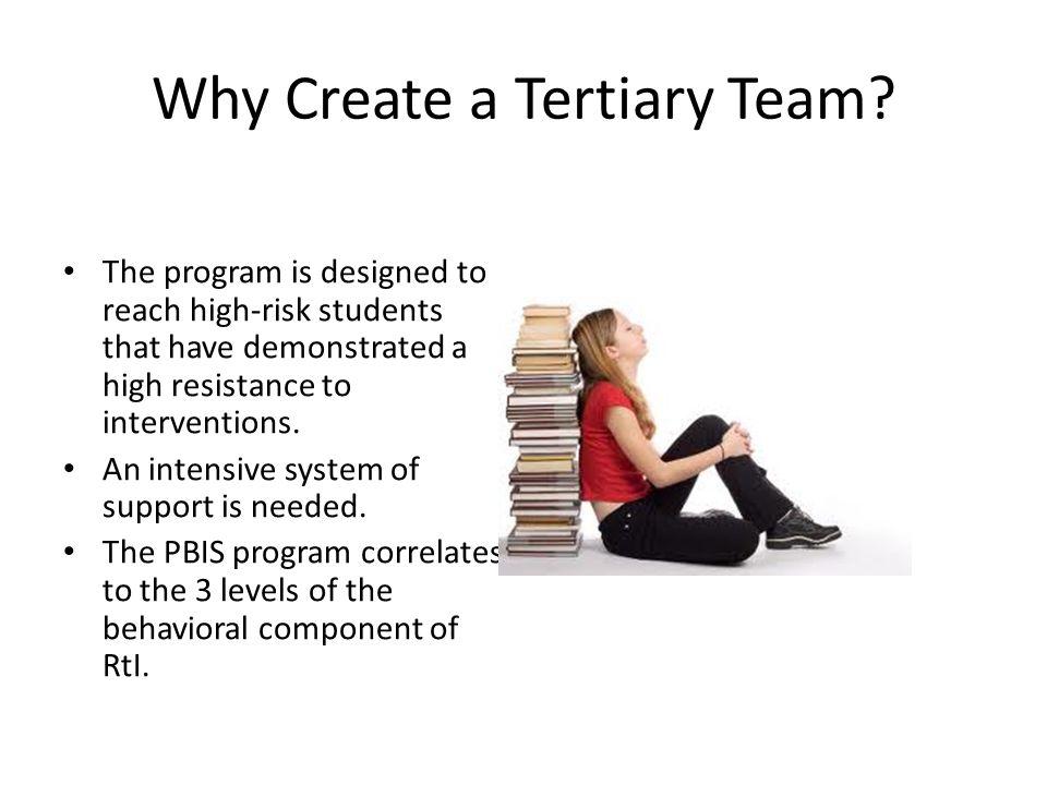 Why Create a Tertiary Team.