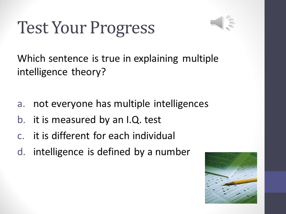 Self-Discovery Click on the following link to discover more about multiple intelligence and identify your own: http://www.literacynet.org/mi/assessment/f indyourstrengths.html