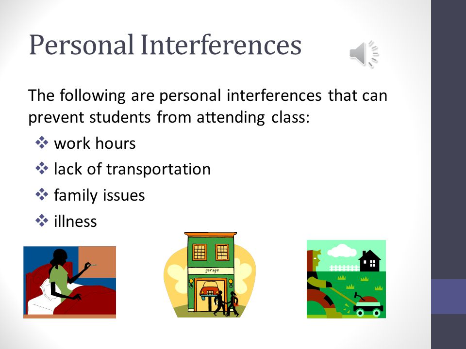 Factors That Affect Learning Students have many factors that interfere with learning.