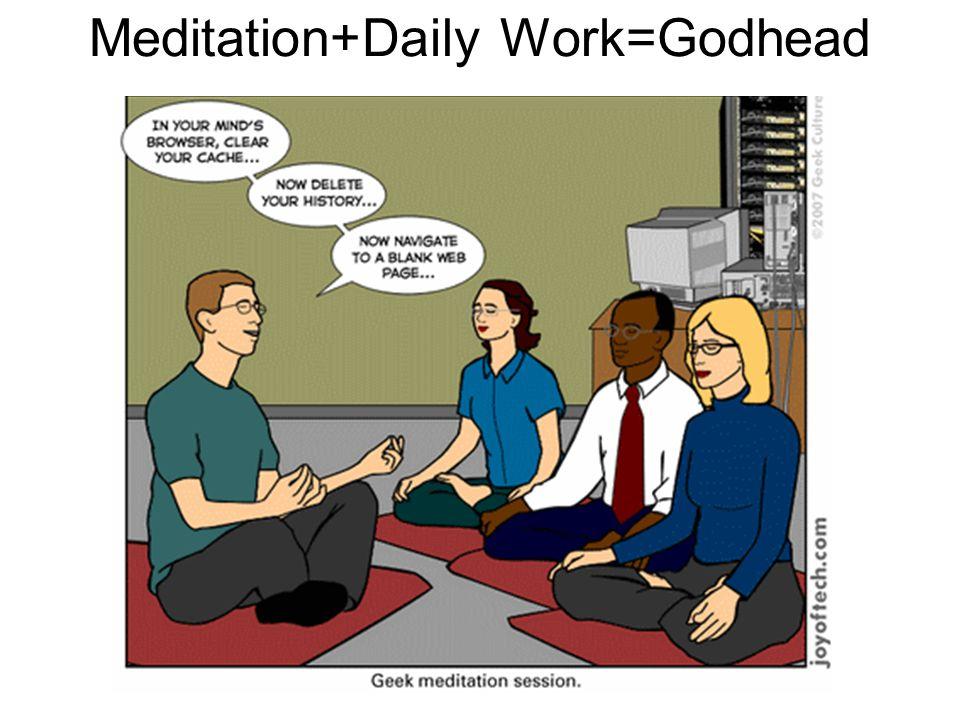 Meditation+Daily Work=Godhead