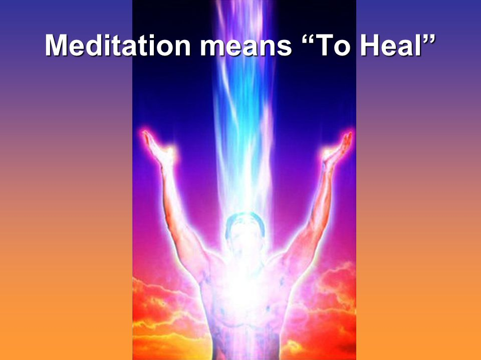 Meditation means To Heal