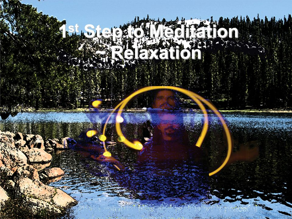 1 st Step to Meditation ~ Relaxation