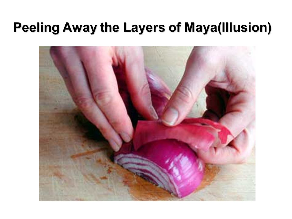 Peeling Away the Layers of Maya(Illusion)