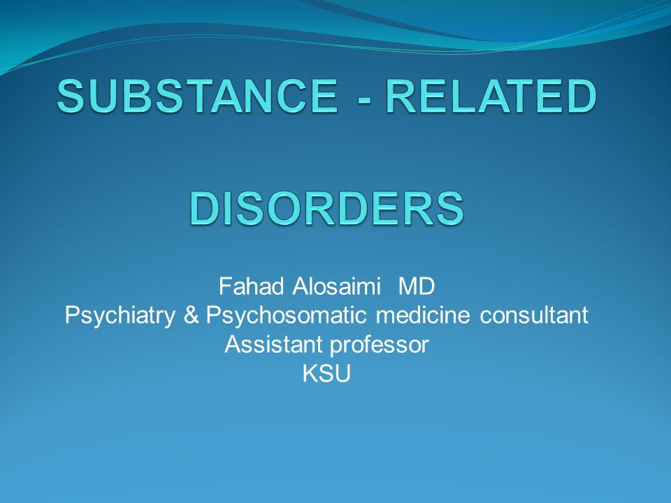 Fahad Alosaimi MD Psychiatry & Psychosomatic medicine consultant Assistant professor KSU
