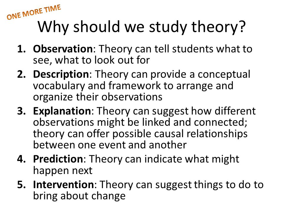 Why should we study theory.