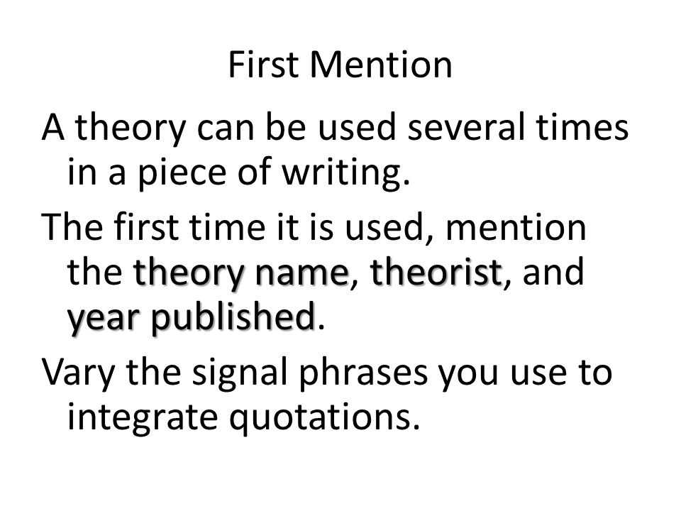 First Mention A theory can be used several times in a piece of writing.