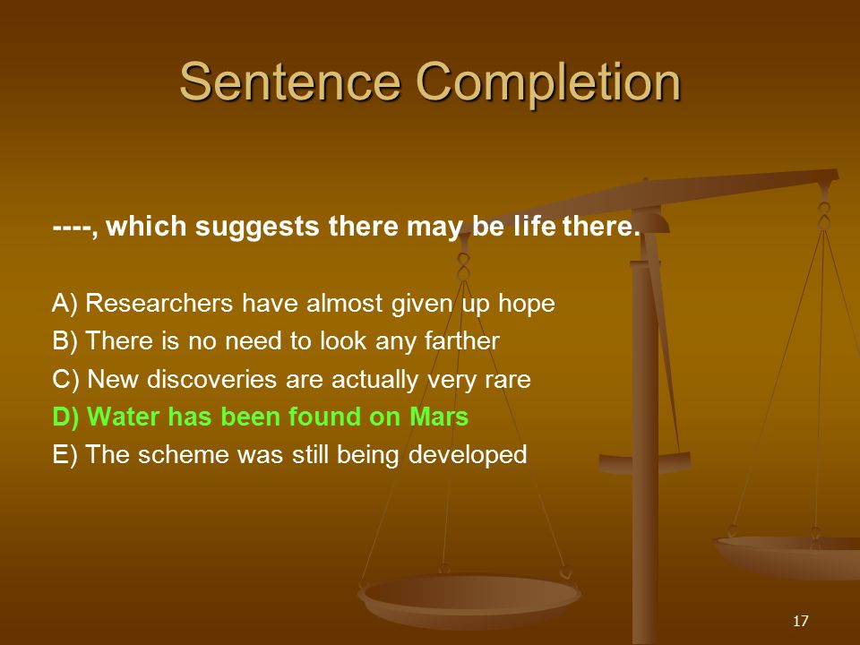 17 Sentence Completion ----, which suggests there may be life there.