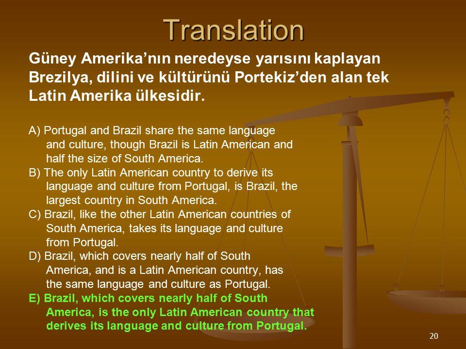 20Translation Güney Amerika'nın neredeyse yarısını kaplayan Brezilya, dilini ve kültürünü Portekiz'den alan tek Latin Amerika ülkesidir.