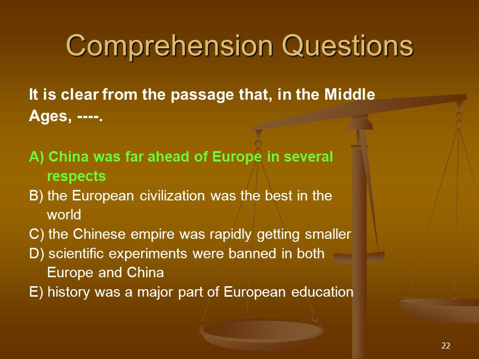 22 Comprehension Questions It is clear from the passage that, in the Middle Ages, ----.