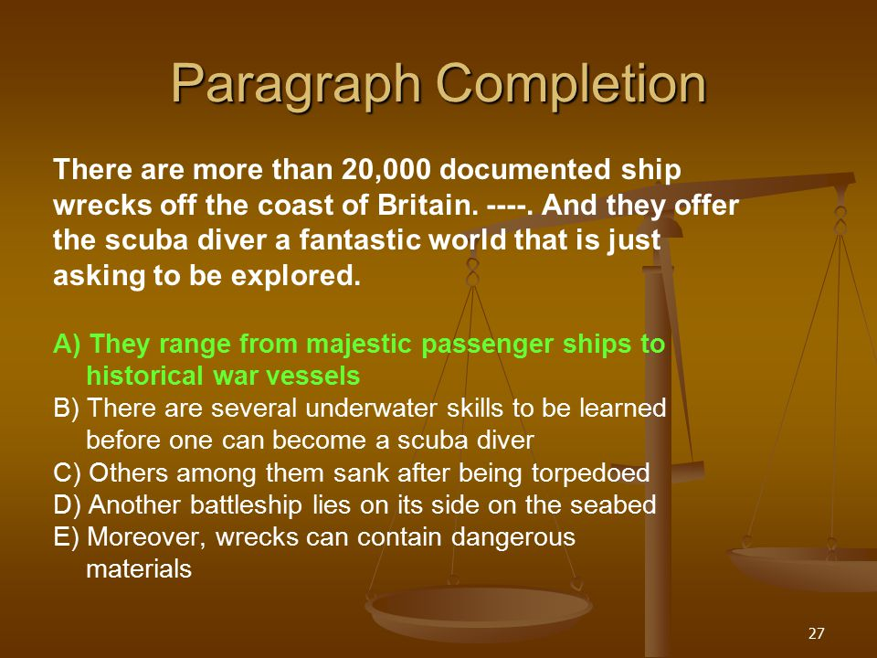 27 Paragraph Completion There are more than 20,000 documented ship wrecks off the coast of Britain.