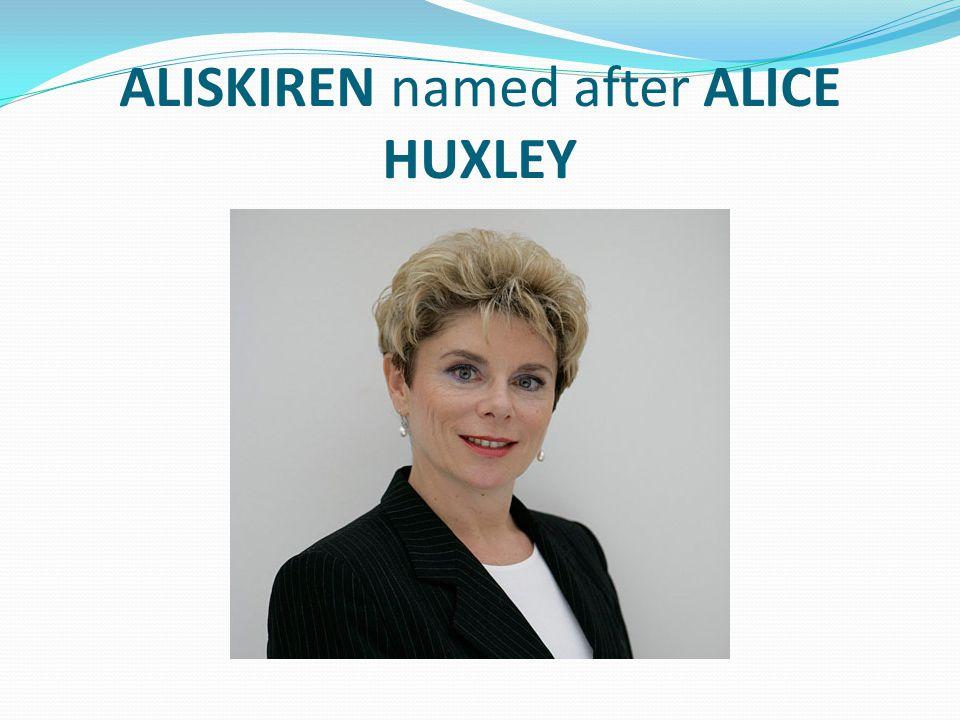 ALISKIREN named after ALICE HUXLEY