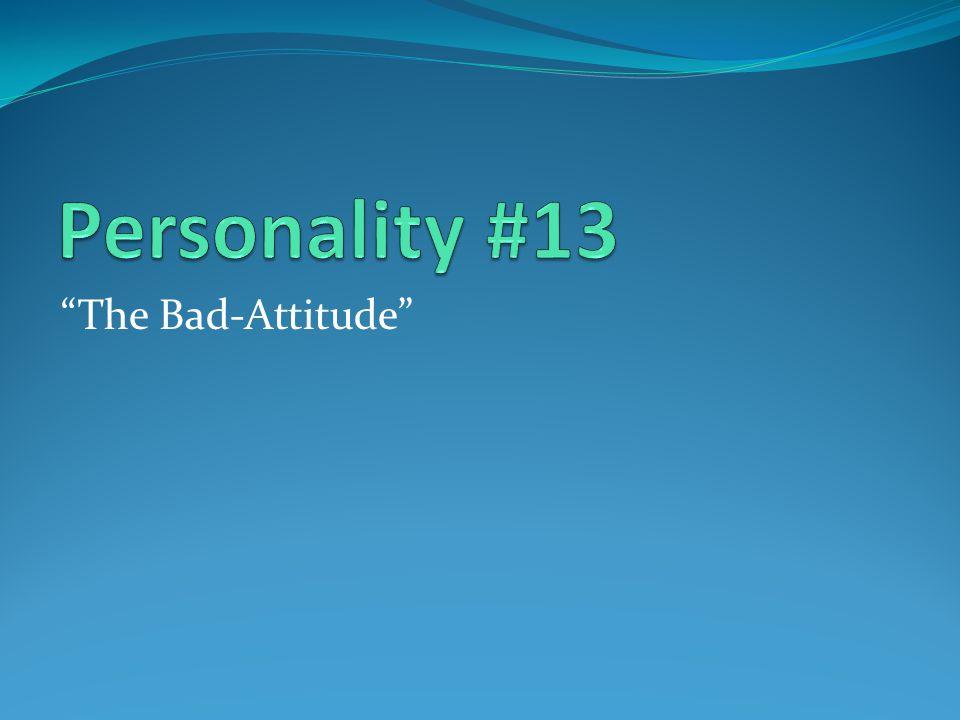 The Bad-Attitude