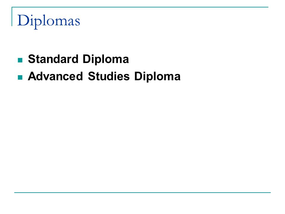 Diplomas Diplomas are based on:  Standard Units of Credit – 140 clock hours of instruction & a passing grade Translation: Pass the class, get a credit  Verified Units of Credit – Standard unit of credit plus passing the end-of-course SOL associated with that class Translation: Pass the class and SOL, get a verified credit
