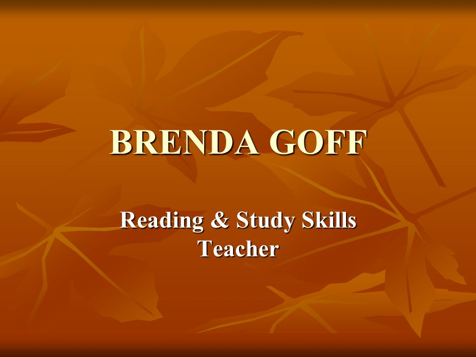 BRENDA GOFF Reading & Study Skills Teacher