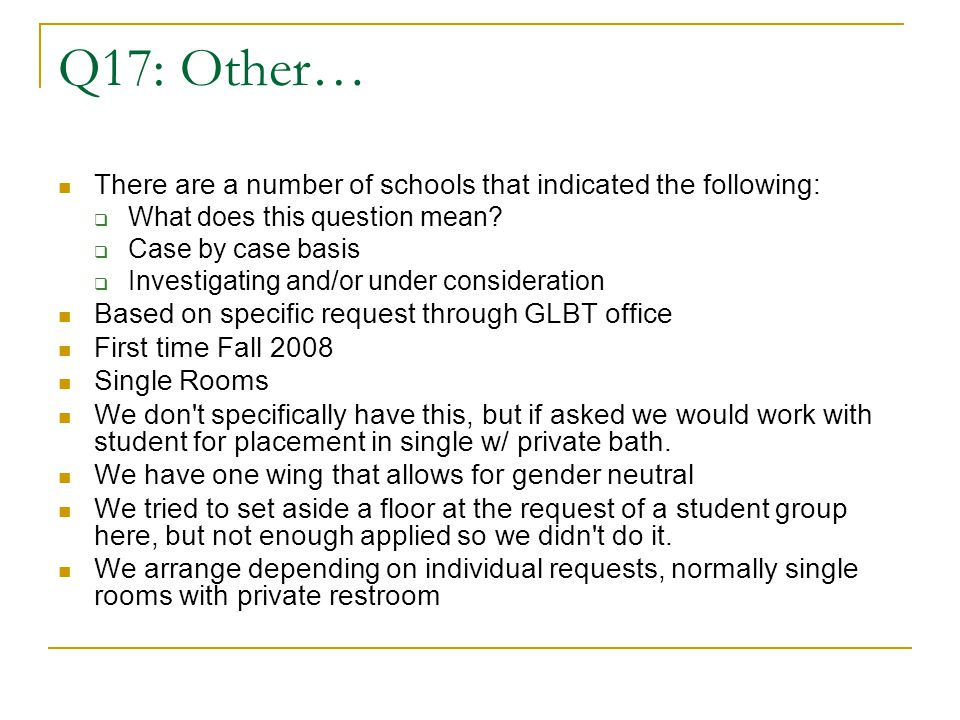 Q17: Other… There are a number of schools that indicated the following:  What does this question mean.