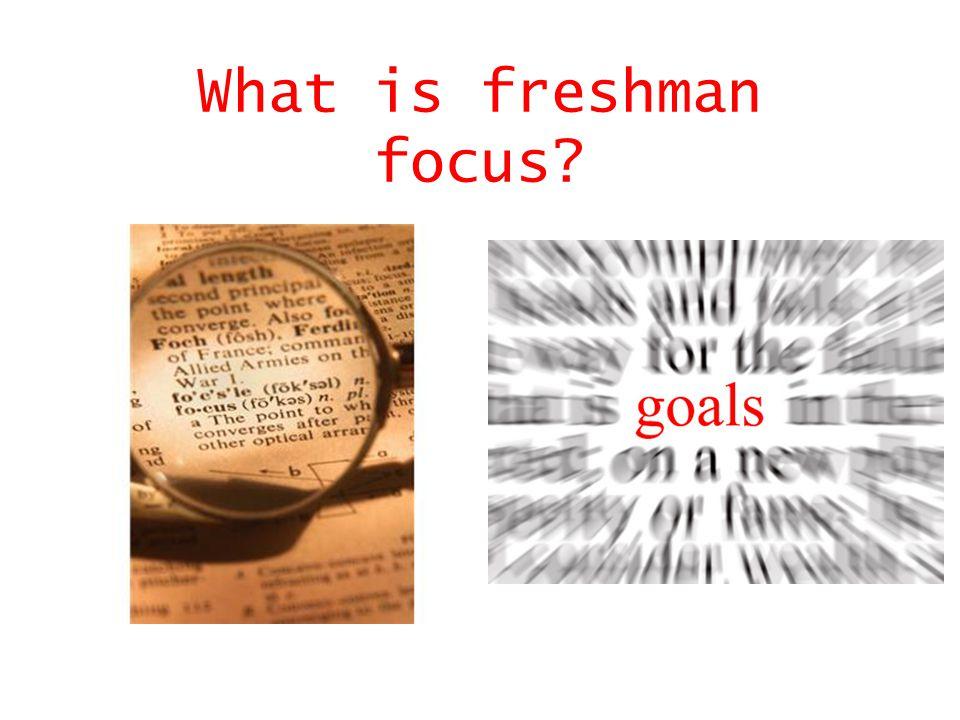 What is freshman focus?
