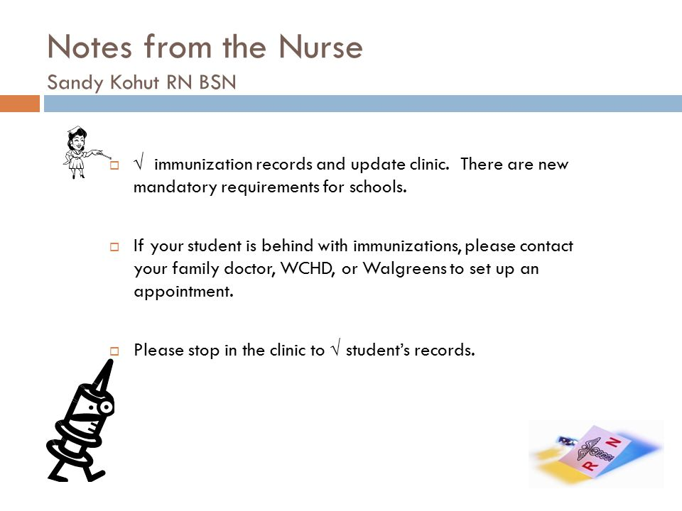  √ immunization records and update clinic. There are new mandatory requirements for schools.