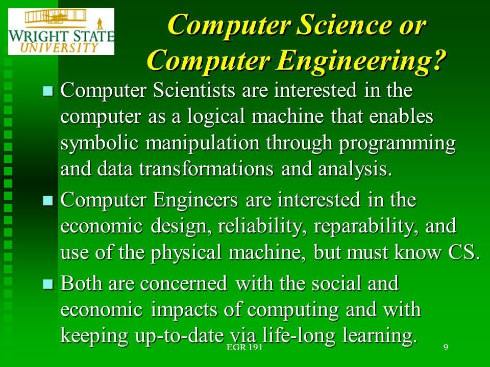 EGR 1919 Computer Science or Computer Engineering.