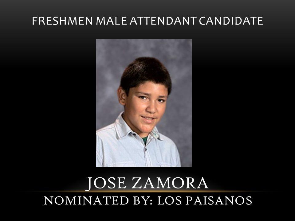 FRESHMEN MALE ATTENDANT CANDIDATE JOSE ZAMORA NOMINATED BY: LOS PAISANOS