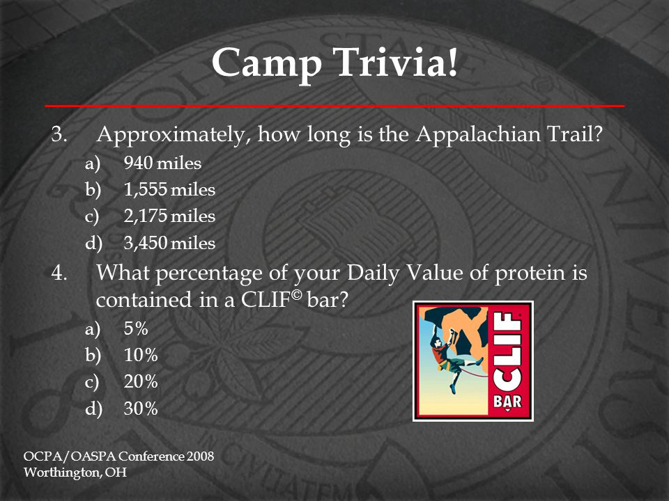 Camp Trivia. 3.Approximately, how long is the Appalachian Trail.