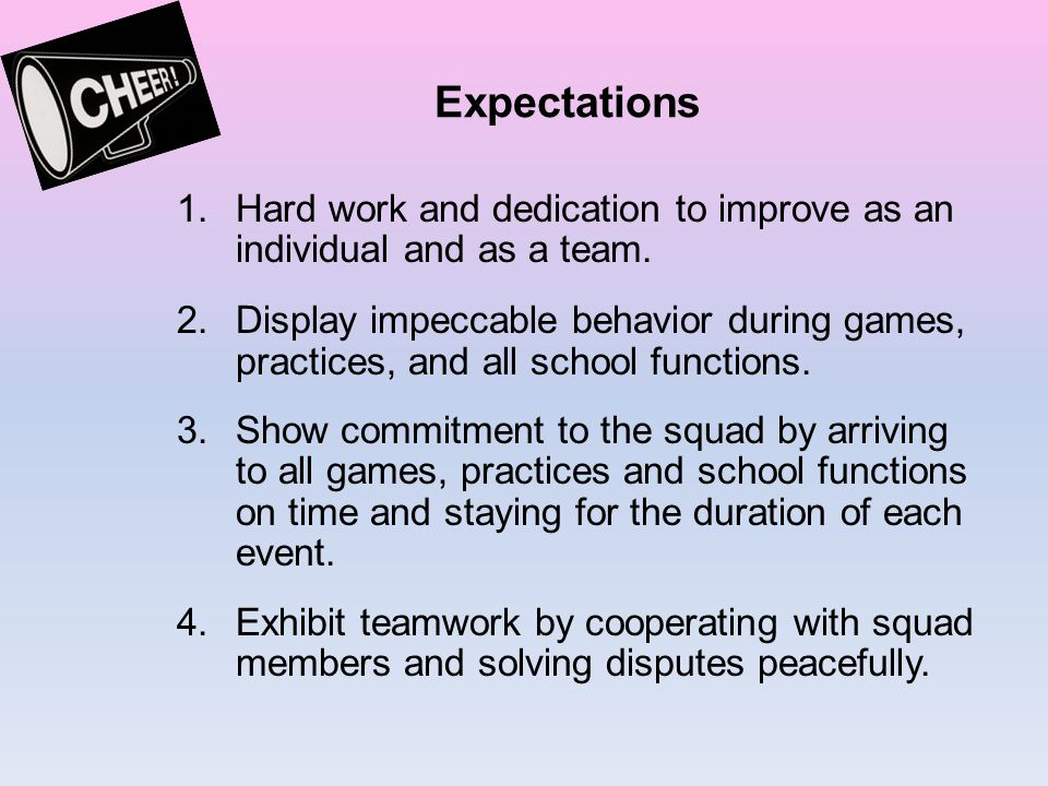 Expectations 1.Hard work and dedication to improve as an individual and as a team.