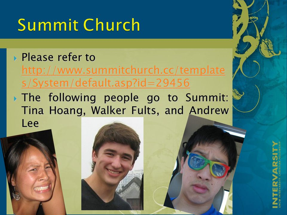  Please refer to http://www.summitchurch.cc/template s/System/default.asp?id=29456 http://www.summitchurch.cc/template s/System/default.asp?id=29456