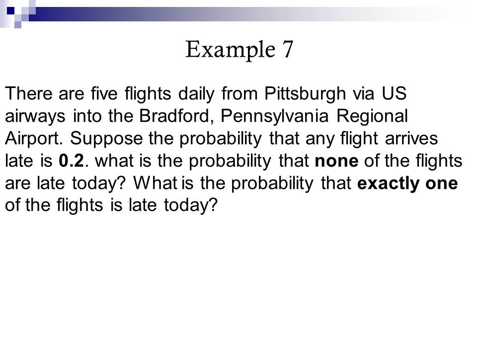 There are five flights daily from Pittsburgh via US airways into the Bradford, Pennsylvania Regional Airport. Suppose the probability that any flight