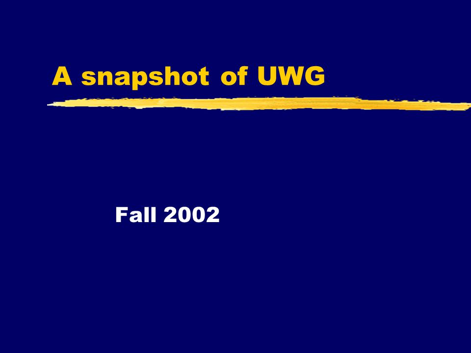 A snapshot of UWG Fall 2002