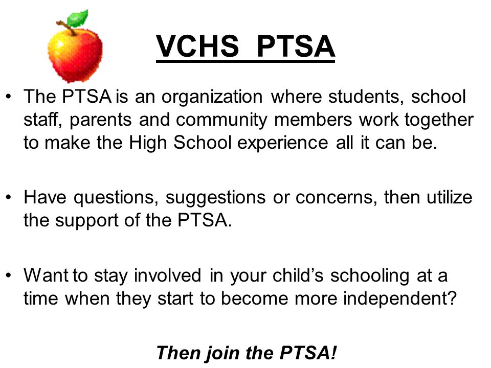 VCHS PTSA The PTSA is an organization where students, school staff, parents and community members work together to make the High School experience all it can be.