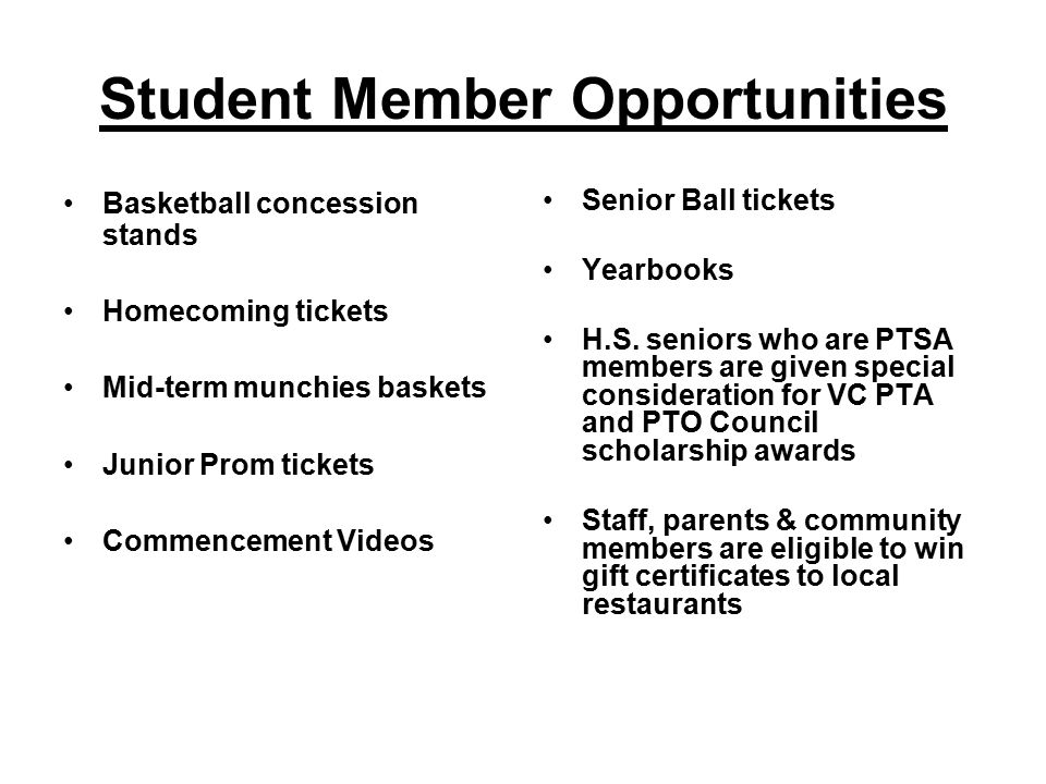 Student Member Opportunities Basketball concession stands Homecoming tickets Mid-term munchies baskets Junior Prom tickets Commencement Videos Senior Ball tickets Yearbooks H.S.